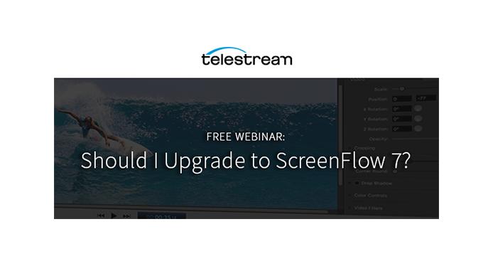 Webinar – Should I Upgrade to ScreenFlow 7?