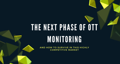 The Next Phase of OTT Monitoring